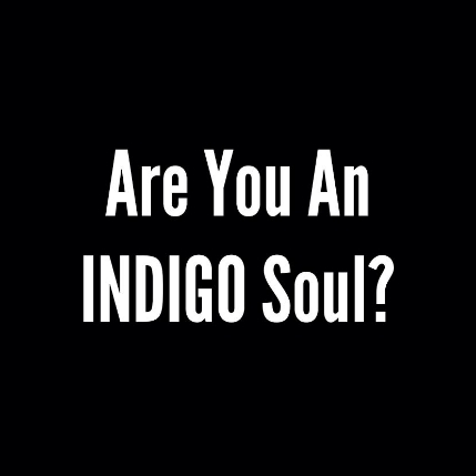 Are You An Indigo Soul?