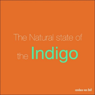 The NATURAL State of the Indigo Child